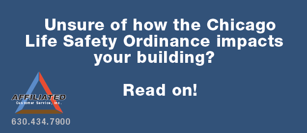 Unsure of how the Chicago Life Safety Ordinance impacts your building?